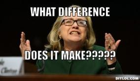 Truth? what difference does it make according to Hillary Clinton