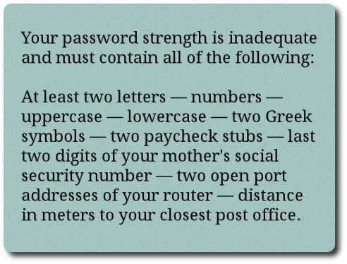 Do you tire of those password strength reminders?